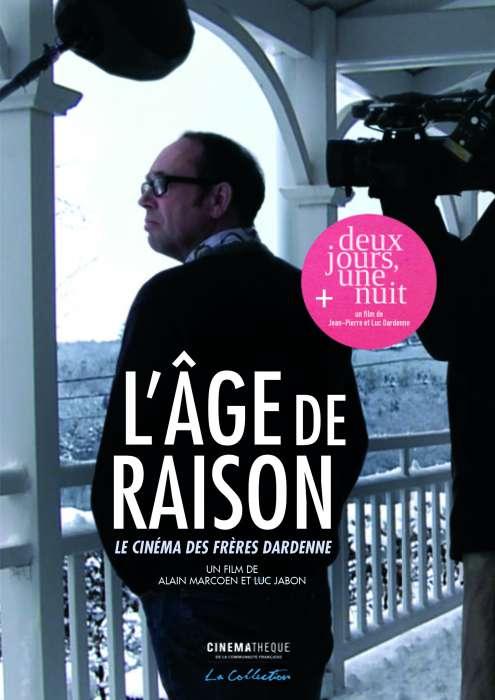 AGE DE RAISON, LE CINEMA DES FRERES DARDENNE (L')