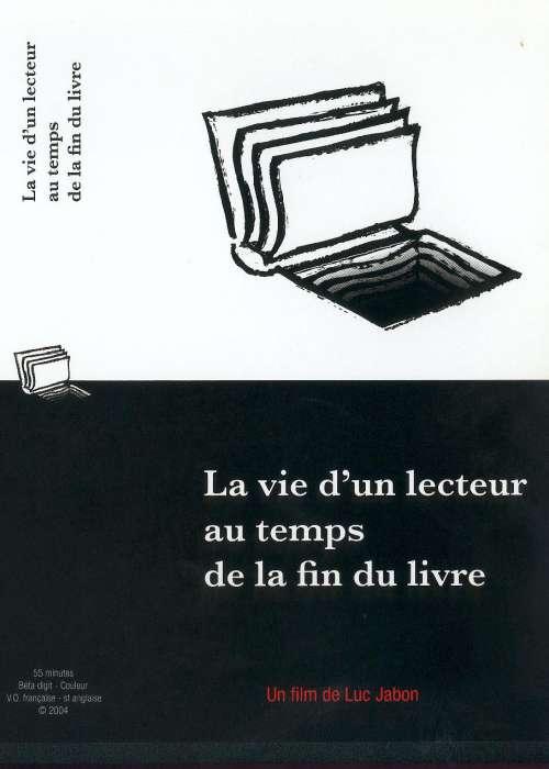 VIE D'UN LECTEUR AU TEMPS DE LA FIN DU LIVRE (LA)